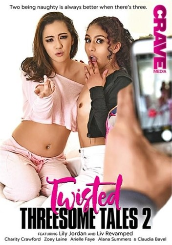 Charity Crawford, Liv Revamped, Lily Jordan, Arielle Faye, Claudia Bavel, Zoey Laine, Alana Summers - Twisted Threesome Tales 2 [SD/360p]
