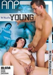 435feohzq0e0 - We Want 'Em Young