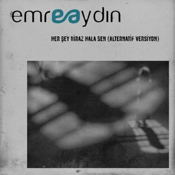 Emre Aydın - Her Şey Biraz Hala Sen (Alternatif Versiyon) (2020) Single Albüm İndir