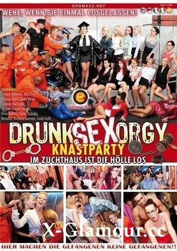 Amateurs - Drunk Sex Orgy - Knastparty Im Zuchthaus Ist Die Hlle Los [SD/400p]
