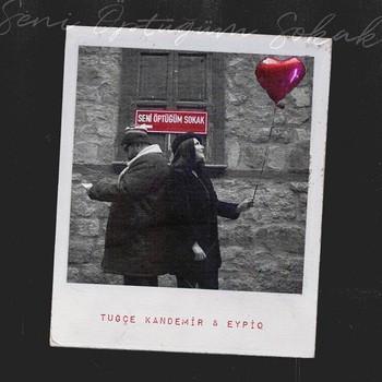 Tuğçe Kandemir, Eypio - Seni Öptüğüm Sokak (2021) Single Albüm İndir