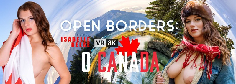 Open Borders O Canada Isabelle Reese Oculus 8k