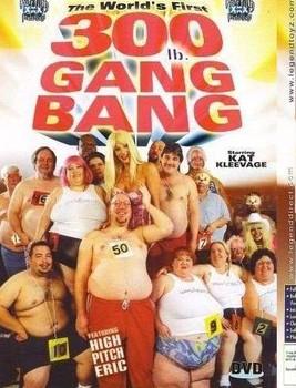 Worlds First 300 Lb. Gang Bang