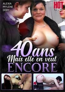 40 Ans Mais Elle En Veut Encore