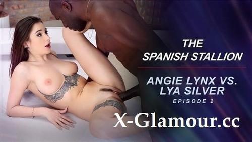 Liya Silver - The Spanish Stallion Angie Lynx Vs. Lya Silver - Episode 2 [FullHD/1080p]